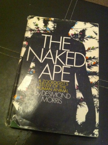 9780070431744: The Naked Ape: A Zoologist's Study of the Human Animal