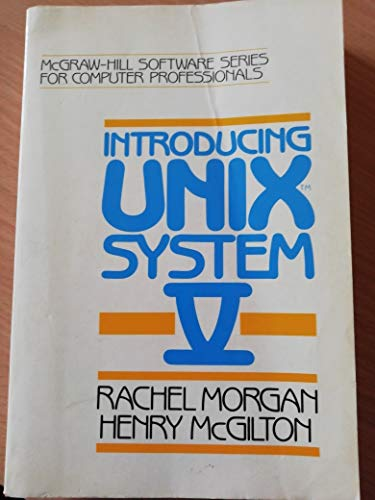 Introducing UNIX System (0070432511) by Morgan, R.; McGilton, Henry