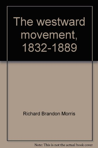 9780070432666: The westward movement, 1832-1889 (Voices from America's past)