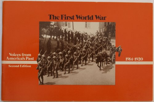 The First World War, 1914-1920 (Voices from America's past) (0070432708) by Richard Brandon Morris