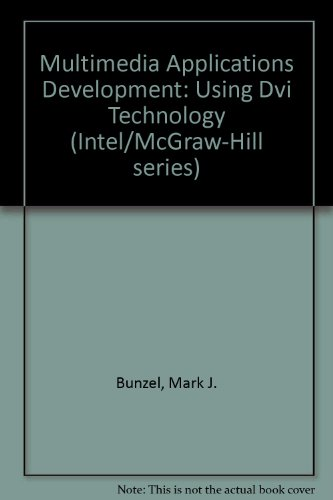 9780070432970: Multimedia Applications Development: Using Dvi Technology (Intel/McGraw-Hill series)