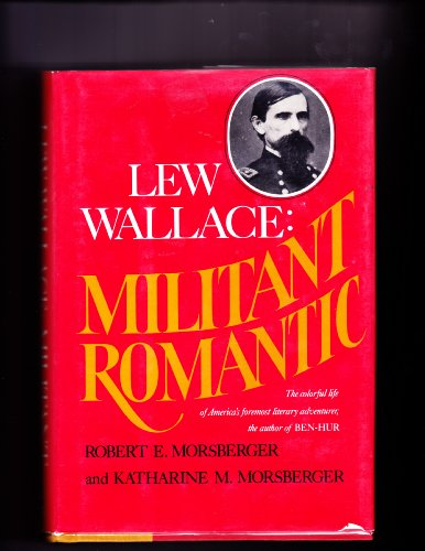 9780070433052: Lew Wallace, militant romantic