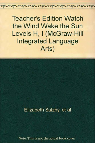 9780070433229: Teacher's Edition Watch the Wind Wake the Sun Levels H, I (McGraw-Hill Integrated Language Arts)