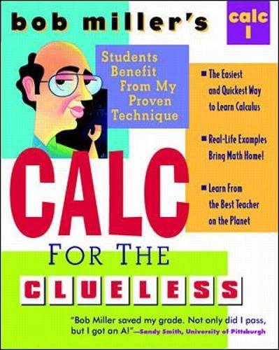 9780070434080: Bob Miller's Calc for the Clueless: Calc I (Bob Miller's Clueless Series)