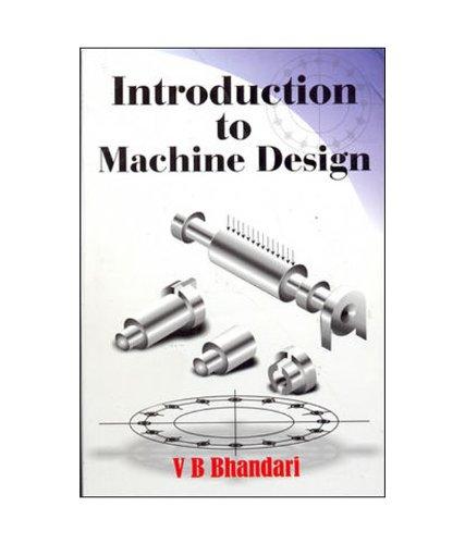 Introduction to Machine Design: V B Bhandari