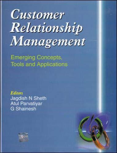 Customer Relationship Management: Emerging Concepts, Tools And: Jagdish N Sheth,