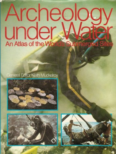9780070439511: Archeology Under Water: An Atlas of the World's Submerged Sites