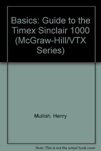 9780070440418: Basics: Guide to the Timex Sinclair 1000 (McGraw-Hill/VTX Series)