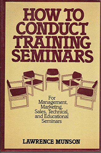 9780070440517: How to Conduct Training Seminars: For Management, Marketing, Sales, Technical, and Educational Seminars