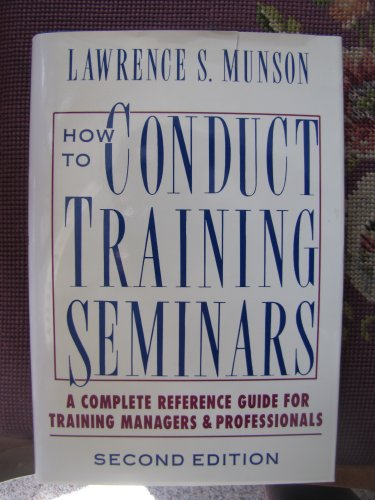 9780070442016: How to Conduct Training Seminars: A Complete Reference Guide for Training Managers and Professionals