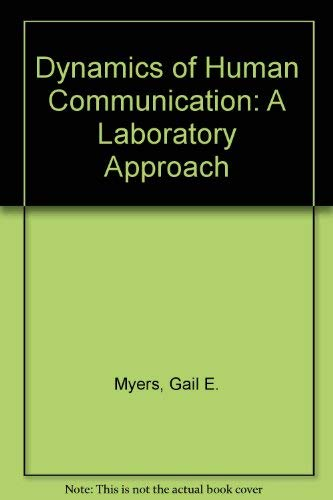9780070442184: The dynamics of human communication: A laboratory approach