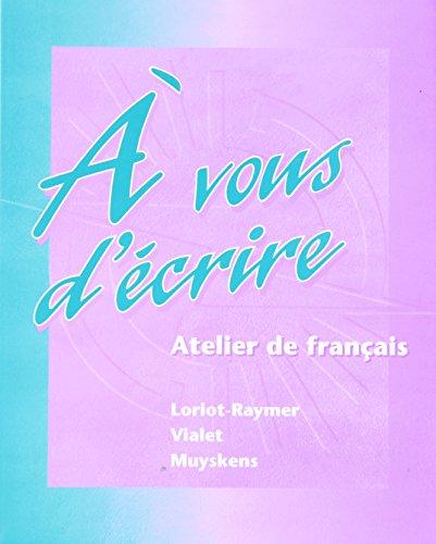 9780070442429: A vous d'ecrire: Atelier de francais (Student Edition)