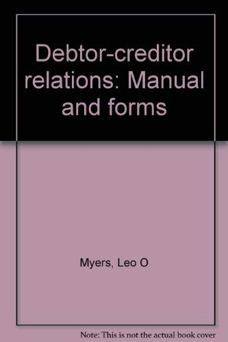 9780070442665: Debtor--creditor relations: Manual and forms