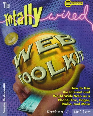 9780070444348: The Totally Wired Web Toolkit
