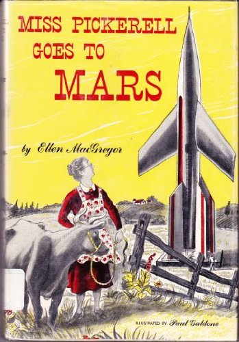 Miss Pickerell goes to Mars;: MacGregor, Ellen