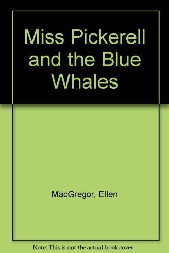 Miss Pickerell and the Blue Whales: MacGregor, Ellen; Pantell, Dora