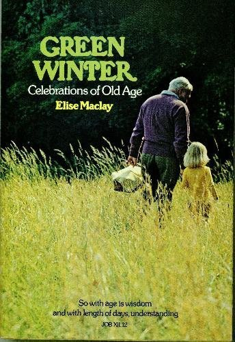 9780070446175: Green Winter: Celebrations of Old Age