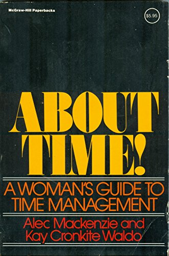 About Time!: A Woman's Guide to Time: R. Alec MacKenzie,