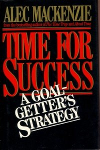9780070446533: Time for Success: A Goal-getter's Strategy