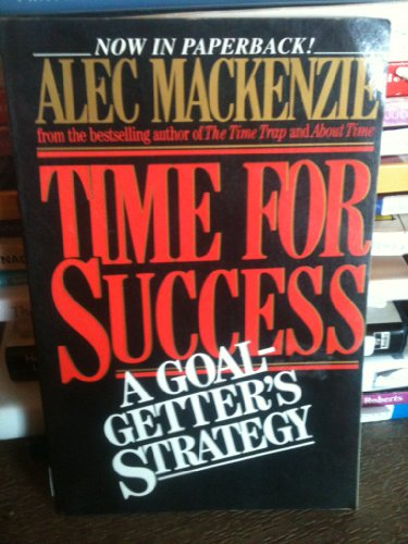 9780070446564: Time for Success: A Goal-Getter's Strategy