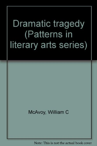 9780070447905: Dramatic tragedy (Patterns in literary arts series)