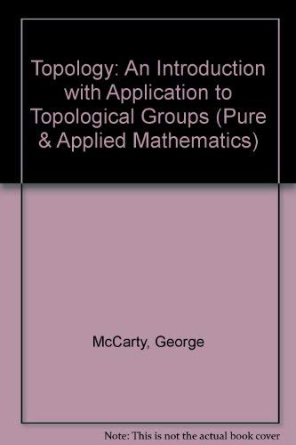 9780070448155: Topology: An Introduction with Application to Topological Groups.