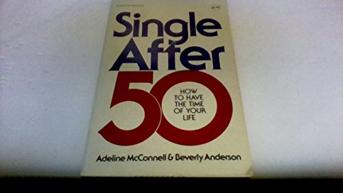 9780070448742: Single After Fifty: How to Have the Time of Your Life