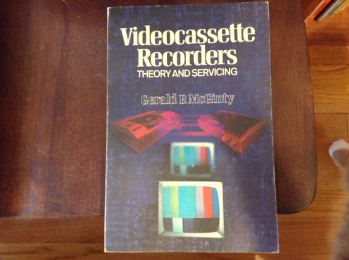 9780070449879: Videocassette Recorders: Theory and Servicing