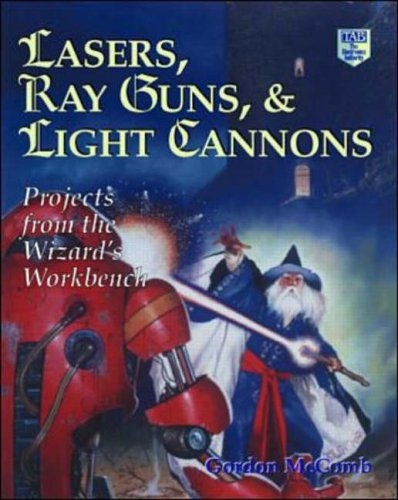 9780070450356: Lasers, Ray Guns and Light Cannons!: Projects from the Wizard's Workbench