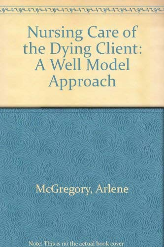 9780070450943: Nursing Care of the Dying Client: A Well Model Approach