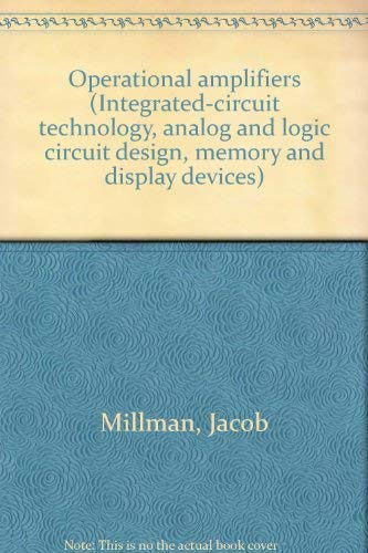 9780070451636: Operational Amplifiers: Integrated-Circuit Technology, Analog and Logic Circuit Design, Memory and Display Devices