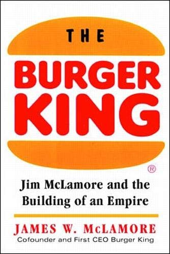 9780070452558: The Burger King: Jim McLamore and the Building of an Empire