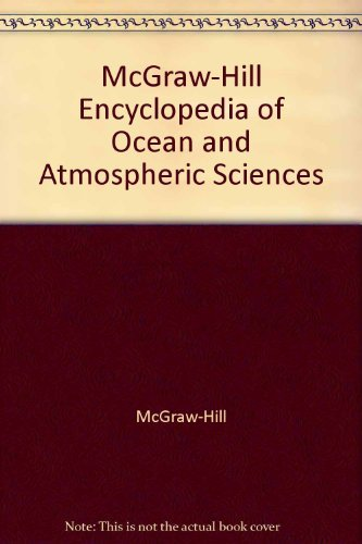 9780070452671: McGraw-Hill Encyclopedia of Ocean and Atmospheric Sciences