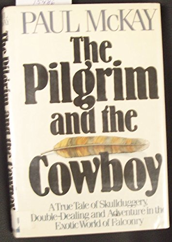 The Pilgrim and the Cowboy.: McKay, Paul