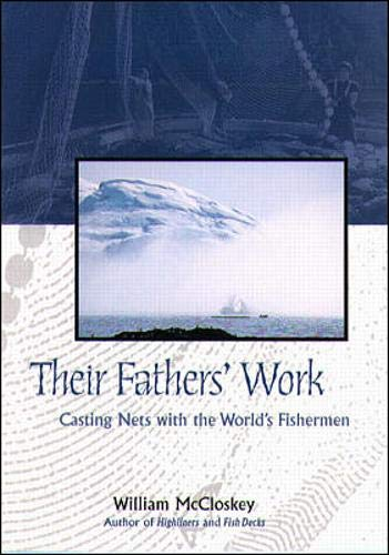 9780070453470: Their Fathers' Work: Casting Nets with the World's Fishermen