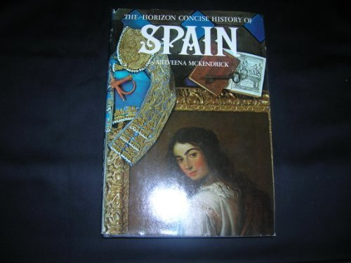 9780070453500: The Horizon Concise History of Spain.