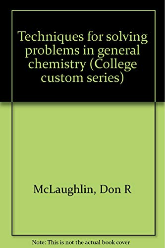 9780070453920: Techniques for solving problems in general chemistry (College custom series)