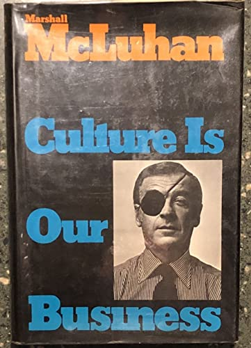 Culture Is Our Business: Marshall McLuhan