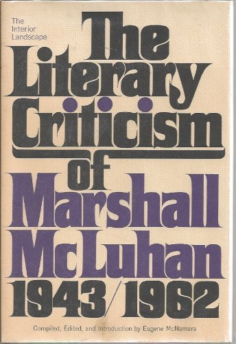 9780070454439: The Interior Landscape: The Literary Criticism of Marshall McLuhan 1943-1962