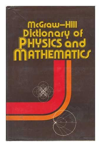 9780070454804: McGraw-Hill Dictionary of Physics and Mathematics