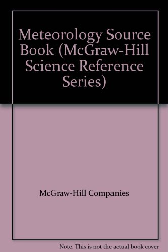 9780070455115: Meteorology Source Book (McGraw-Hill Science and Reference Series)