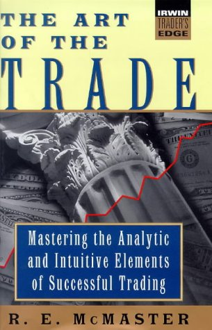 9780070455429: The Art of the Trade; Mastering the Analytic and Intuitive Elements of Successful Trading