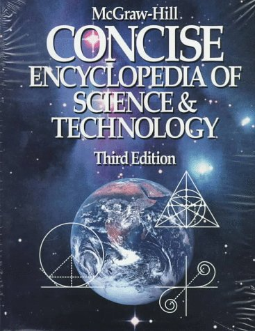 9780070455603: Mcgraw-Hill Concise Encyclopedia of Science and Technology (McGraw-Hill Concise Encyclopedia of Science & Technology)