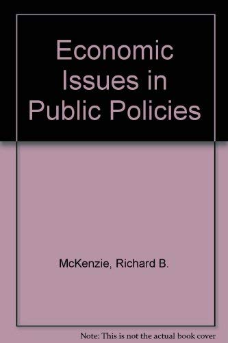 Economic Issues in Public Policies: McKenzie, Richard B.
