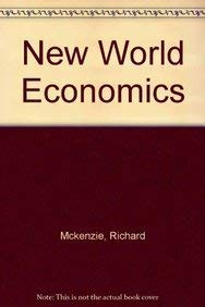 THE NEW WORLD OF ECONOMICS (5th Edition): McKenzie, Richard B.; & Tullock, Gordon