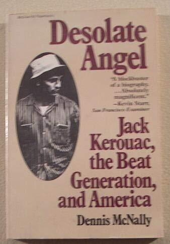 9780070456709: Desolate Angel: Jack Kerouac, the Beat Generation, and America