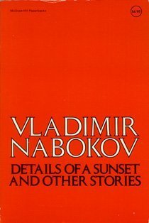 Details of a Sunset and Other Stories: Nabokov, Vladmir