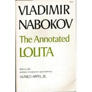 The Annotated Lolita: Nabokov, Vladimir; Appel,