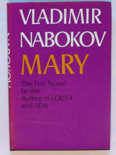 Mary, the first novel by the author: Nabokov, Vladimir; Michael