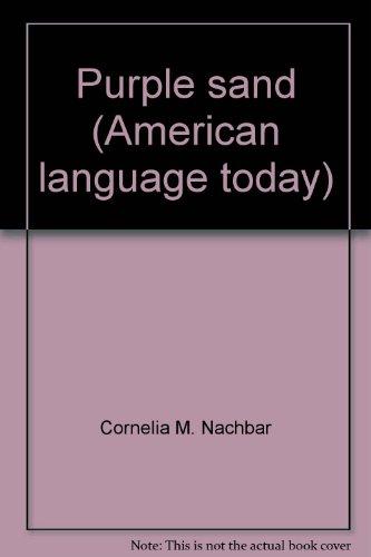 9780070457751: Purple sand (American language today)